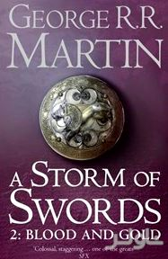A storm of swords 2:blood and gold ( A song of ice and fire) 3