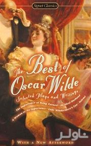 The Best of Oscar Wilde Selected Plays and Writings Signet Classics